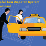 How-To-Helpful-Taxi-Dispatch-System-For-Your-Business